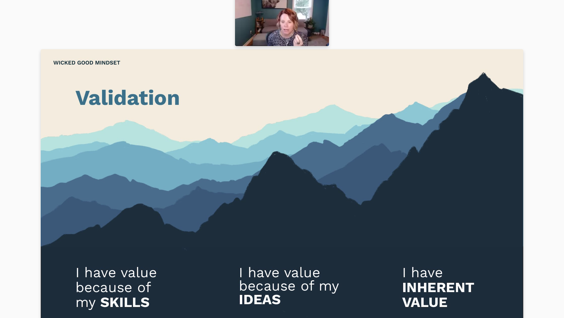 Karen VanHouten appears on video above a slide with the outline of a mountain range. Text: Validation. I have value because of my skills. I have value because of my ideas. I have inherent value.