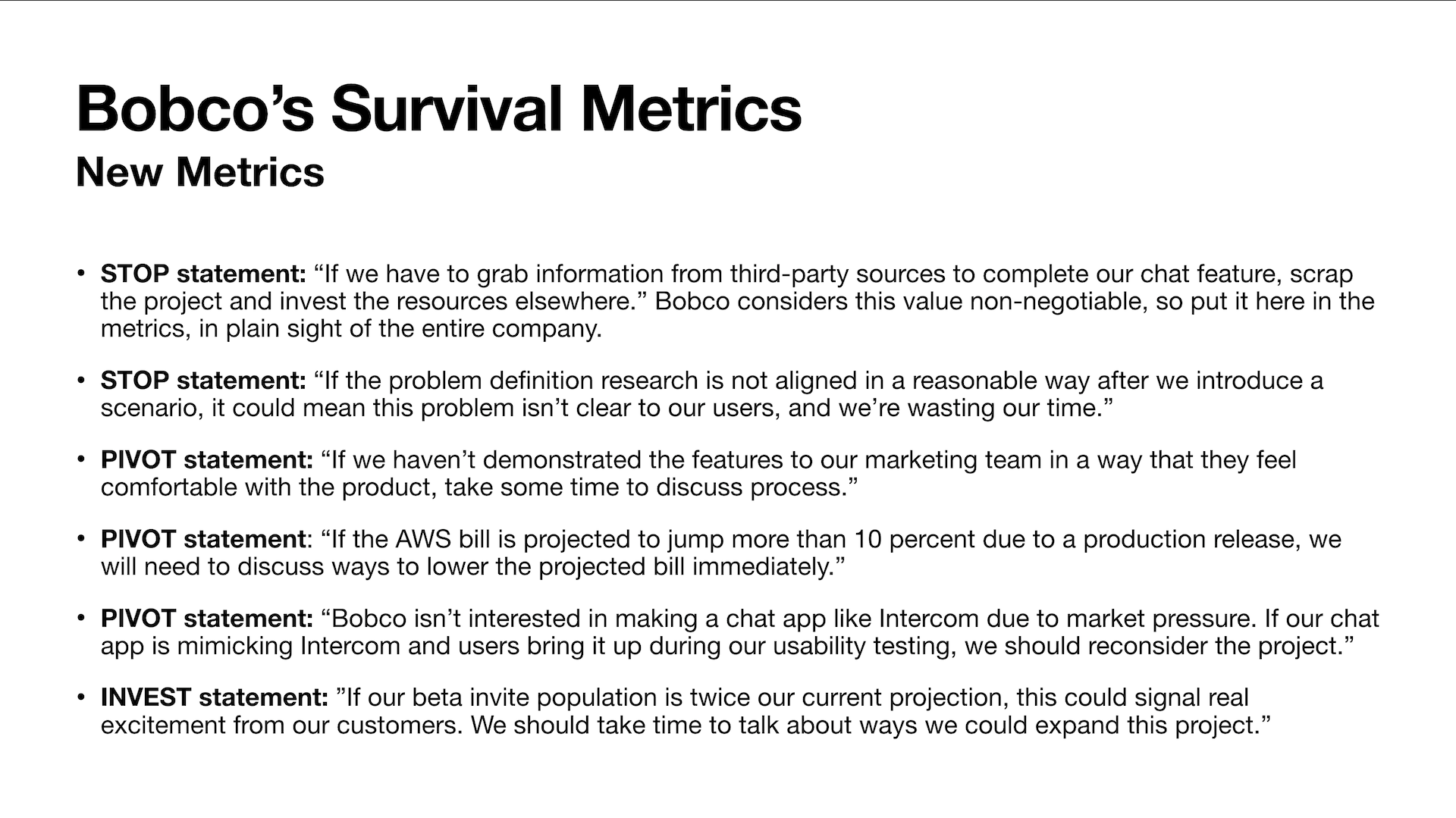 A series of stop, pivot, and investment statements to determine survival metrics.
